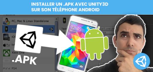 [Unity] Exporter et installer un .apk sur votre téléphone Android