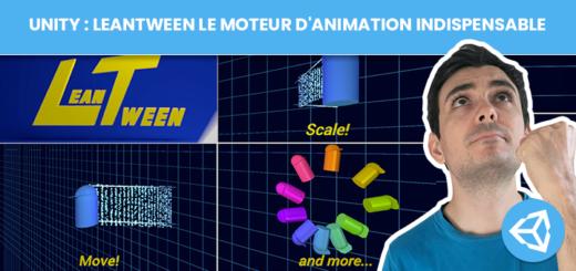 Unity : LeanTween le moteur d'animation INDISPENSABLE