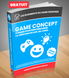 Game Concept : Le guide pour bien démarrer la création de son jeu vidéo